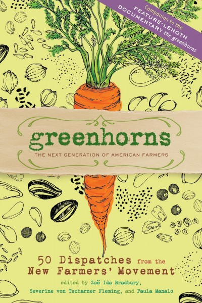 Greenhorns: The Next Generation of American Farmers