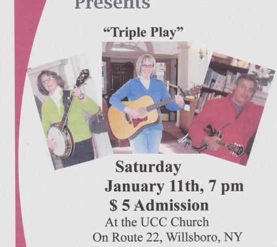 Triple Play will perform Saturday, January 11th at 7pm at the Willsboro UCC Church.