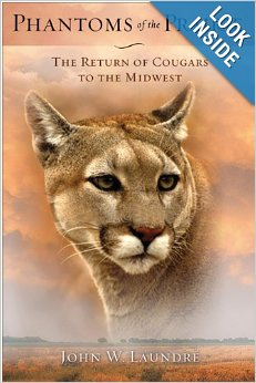 Phantoms of the Prairie: The Return of Cougars to the Midwest, by John Laundre