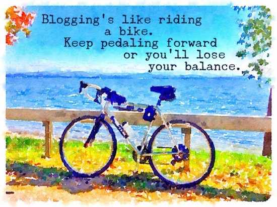 Surging or coasting, the best blogging demands pedal, pedal, pedaling...
