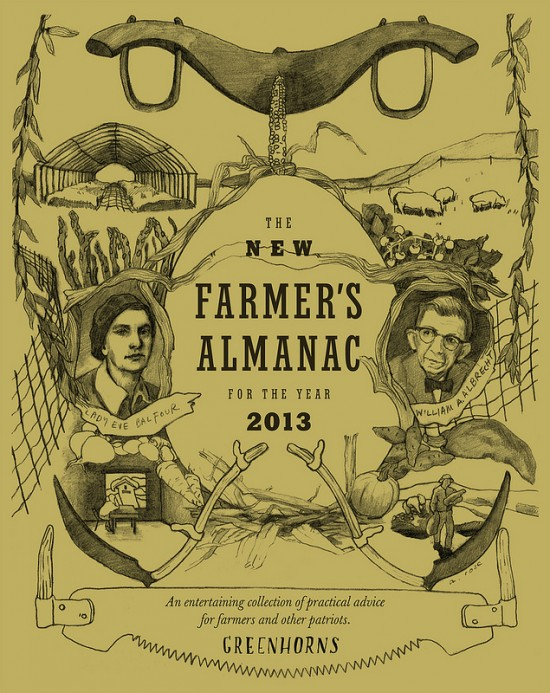 The New Farmer's Almanac For the Year 2013 (Published by Greenhorns)
