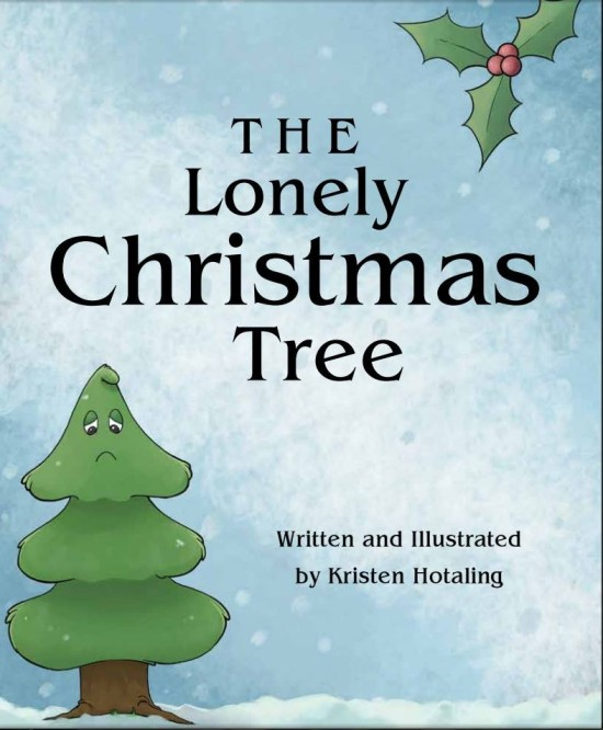 The Lonely Christmas Tree by Kristen Hotaling