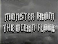 Monster From Ocean Floor title card