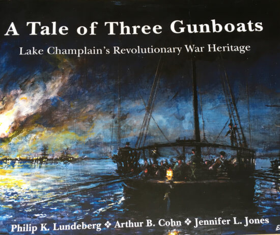 A Tale of Three Gunboats, Lake Champlain's Revolutionary War Heritage by Art Cohn