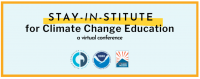 Registration Open for Stay-In-stitute for Climate Change Education Virtual Conference