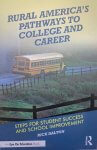 Rural America's Pathways to College and Career: Steps for Student Success and SchoolImprovement